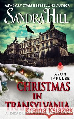 Christmas in Transylvania: A Deadly Angels Novella Sandra Hill 9780062117571