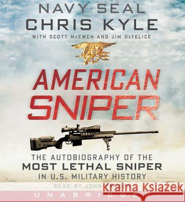 American Sniper CD: The Autobiography of the Most Lethal Sniper in U.S. Military History - audiobook Chris Kyle Scott McEwen 9780062209498