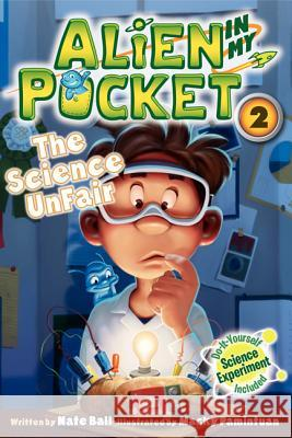 Alien in My Pocket #2: The Science Unfair Nate Ball Macky Pamintuan 9780062216250