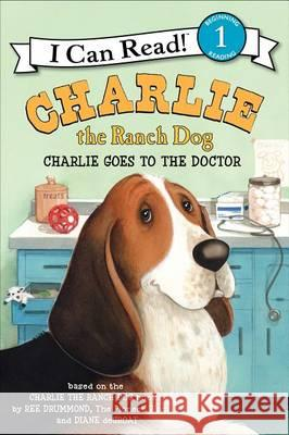 Charlie Goes to the Doctor Ree Drummond Diane d 9780062219176