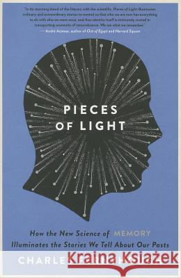 Pieces of Light: How the New Science of Memory Illuminates the Stories We Tell about Our Pasts Charles Fernyhough 9780062237903