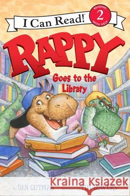 Rappy Goes to the Library Dan Gutman Tim Bowers 9780062252654