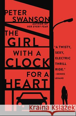 The Girl with a Clock for a Heart Peter Swanson 9780062267504