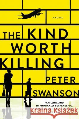 The Kind Worth Killing Peter Swanson 9780062267535