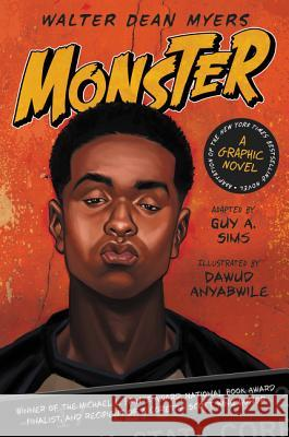 Monster: A Graphic Novel Guy A. Sims Walter Dean Myers Dawud Anyabwile 9780062275004