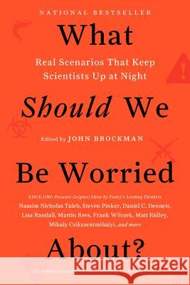 What Should We Be Worried About?: Real Scenarios That Keep Scientists Up at Night John Brockman 9780062296238
