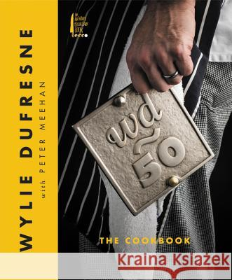 WD 50: The Cookbook Wylie DuFresne Peter Meehan 9780062318534