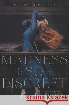 A Madness So Discreet Mindy McGinnis 9780062320865 Katherine Tegen Books