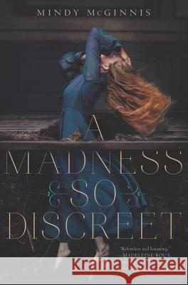 A Madness So Discreet Mindy McGinnis 9780062320872 Katherine Tegen Books