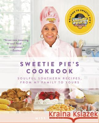Sweetie Pie's Cookbook: Soulful Southern Recipes, from My Family to Yours Robbie Montgomery Tim Norman 9780062322814