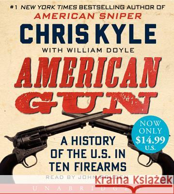 American Gun: A History of the U.S. in Ten Firearms - audiobook Chris Kyle William Doyle John Pruden 9780062333278