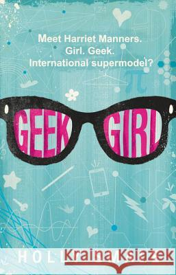 Geek Girl Holly Smale 9780062333582