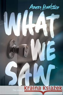 What We Saw Aaron Hartzler 9780062338747 Harper Teen