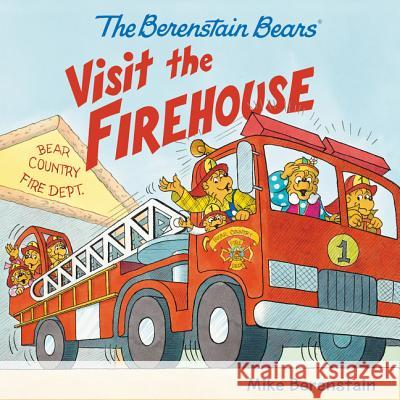 The Berenstain Bears Visit the Firehouse Mike Berenstain Mike Berenstain 9780062350169