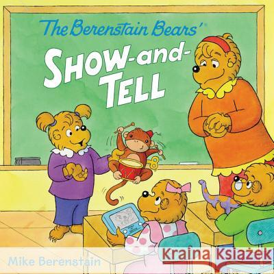 The Berenstain Bears' Show-And-Tell Mike Berenstain Mike Berenstain 9780062350312
