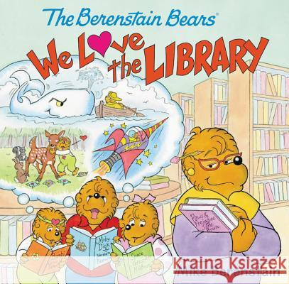 The Berenstain Bears: We Love the Library Mike Berenstain Mike Berenstain 9780062350367