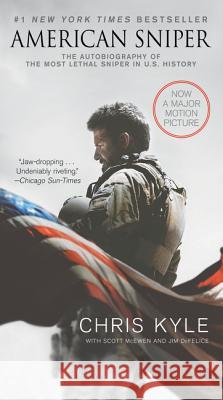 American Sniper: The Autobiography of the Most Lethal Sniper in U.S. Military History Chris Kyle Scott McEwen Jim DeFelice 9780062376572