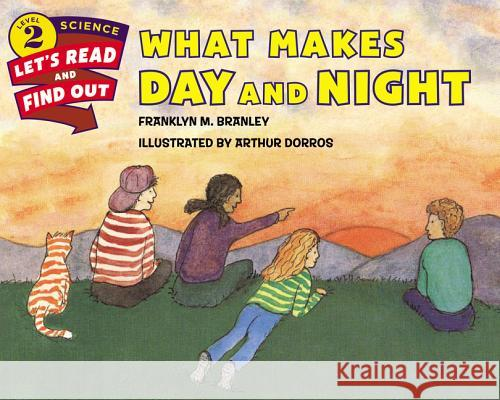 What Makes Day and Night Franklyn M. Branley Arthur Dorros 9780062381972