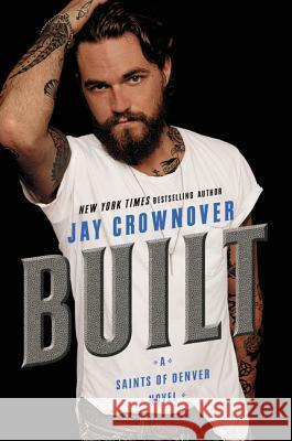 Built: A Saints of Denver Novel Jay Crownover 9780062385949