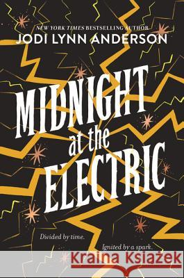 Midnight at the Electric Jodi Lynn Anderson 9780062393555
