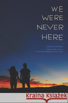 We Were Never Here Jennifer Gilmore 9780062393616