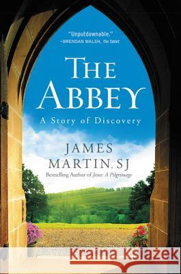 The Abbey: A Story of Discovery James Martin 9780062402134