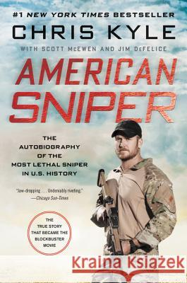 American Sniper: The Autobiography of the Most Lethal Sniper in U.S. Military History Chris Kyle Scott McEwen Jim DeFelice 9780062431646
