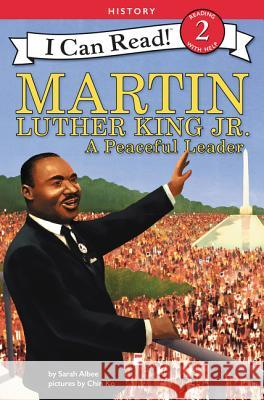 Martin Luther King Jr.: A Peaceful Leader Sarah Albee Chin Ko 9780062432759