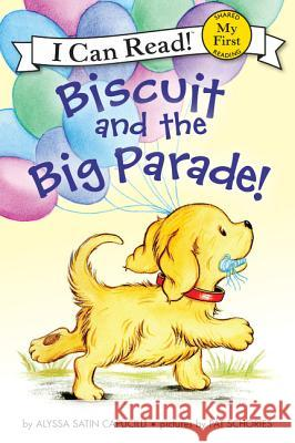 Biscuit and the Big Parade! Alyssa Satin Capucilli Pat Schories 9780062436153
