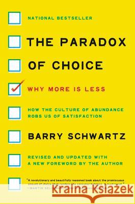 The Paradox of Choice: Why More Is Less Barry Schwartz 9780062449924 Ecco Press