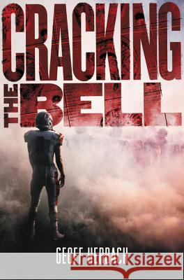 Cracking the Bell Geoff Herbach 9780062453143