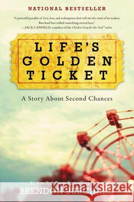 Life's Golden Ticket: A Story about Second Chances Brendon Burchard 9780062456472
