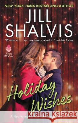 Holiday Wishes: A Heartbreaker Bay Christmas Novella Jill Shalvis 9780062463609