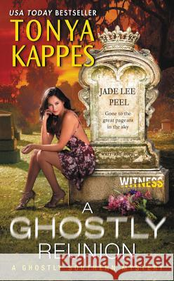 A Ghostly Reunion: A Ghostly Southern Mystery Tonya Kappes 9780062466952