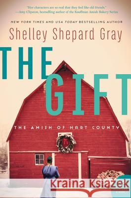 The Gift: The Amish of Hart County Shelley Shepard Gray 9780062469144