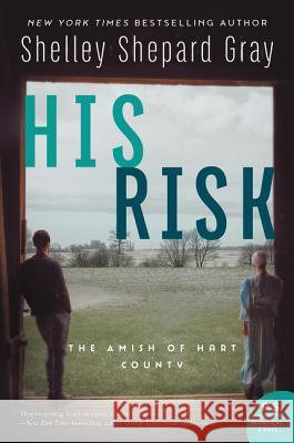 His Risk: The Amish of Hart County Shelley Shepard Gray 9780062469151