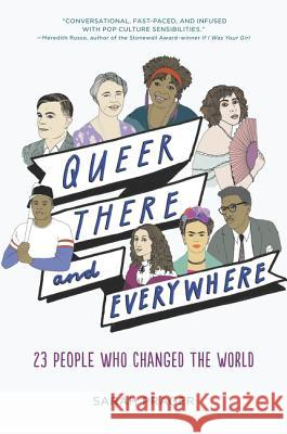 Queer, There, and Everywhere: 23 People Who Changed the World Sarah Prager Zoe More O'Ferrall 9780062474322