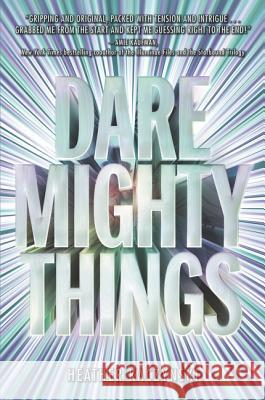 Dare Mighty Things Heather Kaczynski 9780062479877