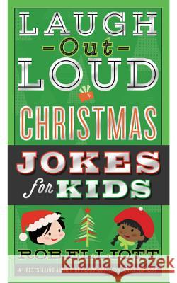 Laugh-Out-Loud Christmas Jokes for Kids Rob Elliott 9780062497918 HarperCollins