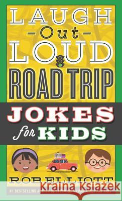 Laugh-Out-Loud Road Trip Jokes for Kids Rob Elliott 9780062497932 HarperCollins