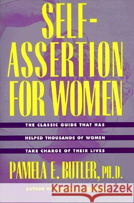 Self-Assertion for Women Pamela E. Butler 9780062501257
