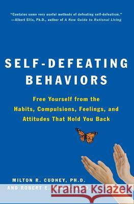 Self-Defeating Behaviors Milton R. Cudney Robert E. Hardy 9780062501974