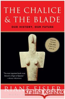 The Chalice and the Blade Riane Tennenhaus Eisler 9780062502896