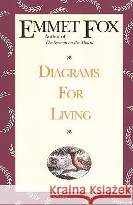 Diagrams for Living: The Bible Unveiled Emmet Fox 9780062503350