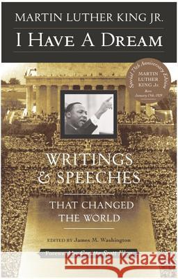 I Have a Dream - Special Anniversary Edition: Writings and Speeches That Changed the World Martin Luther, Jr. King James Washington Coretta Scott King 9780062505521