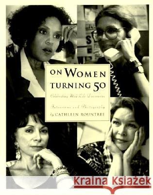On Women Turning Fifty: Celebrating Mid-Life Discoveries Cathleen, PH.D. Rountree Betty Friedan 9780062507310