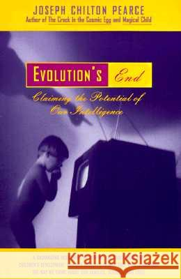Evolution's End Joseph Chilton Pearce 9780062507327