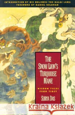 The Snow Lion's Turquoise Mane Lama Surya Das 9780062508492