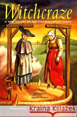 Witchcraze: New History of the European Witch Hunts, a Anne Llewellyn Barstow 9780062510365