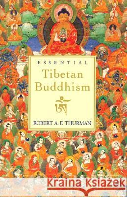 Essential Tibetan Buddhism (Revised) Robert Thurman 9780062510518